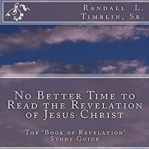 No Better Time to Read the Revelation of Jesus Christ Audiobook