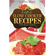 Easy Slow Cooker Recipes For Busy Moms (Healthy Slow Cooker Recipes)