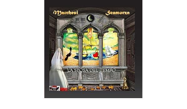 ef39bb356b9f Marchesi Scamorza - La sposa del tempo - Amazon.com Music