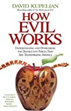 img - for How Evil Works: Understanding and Overcoming the Destructive Forces That Are Transforming America book / textbook / text book