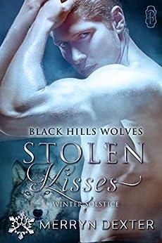 Stolen Kisses (Black Hills Wolves #61): Winter Solstice Run by [Dexter, Merryn]