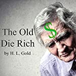 The Old Die Rich | H. L. Gold