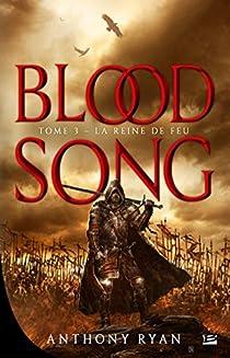 Blood Song, tome 3 : La Reine de feu par Ryan
