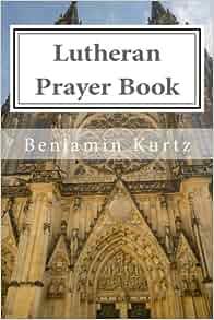 The Lutheran Prayerbook | Apostolic |Lutheran Invocation