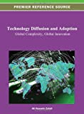 Technology Diffusion and Adoption : Global Complexity, Global Innovation, , 1466627913