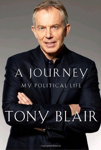 By Tony Blair: A Journey: My Political Life