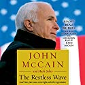The Restless Wave: Good Times, Just Causes, Great Fights, and Other Appreciations Hörbuch von John McCain, Mark Salter Gesprochen von: John McCain, Beau Bridges
