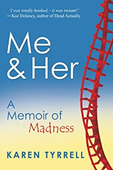 Me and Her: A Memoir Of Madness by [Tyrrell, Karen]