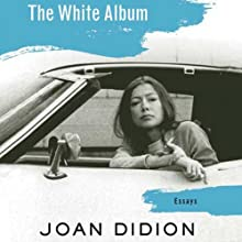 The White Album Audiobook by Joan Didion Narrated by Susan Varon