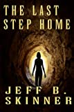 The Last Step Home, Jeff Skinner, 1484992652