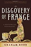 The Discovery of France, Graham Robb, 0393333647