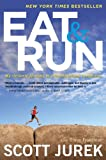 Eat and Run, Scott Jurek and Steve Friedman, 0544002318