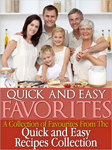 Quick and Easy Favourites - A Collection of Favourites From The Quick and Easy Recipes Collection