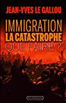 Immigration : la catastrophe. Que faire ? par Le Gallou
