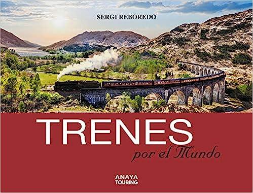 Trenes por el mundo (Guías Singulares): Amazon.es: Reboredo ...