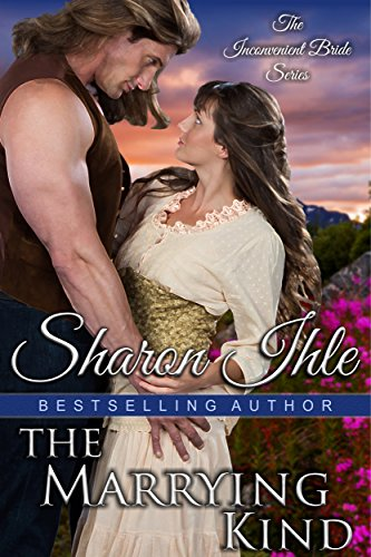 Book: The Marrying Kind (The Inconvenient Bride Series, Book 3) by Sharon Ihle