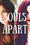 Souls Apart: A story about love and sisterhood. Taken from birth, now together once again. (Souls Apart Series)