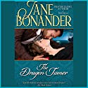 The Dragon Tamer Audiobook by Jane Bonander Narrated by Carrie Piper