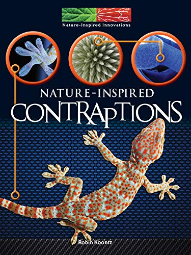 Designs Inspired Nature - Nature Inspired Contraptions (Nature-Inspired Innovations)