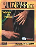 The Jazz Bass Book: Technique and Tradition (Bass Player Musician's Library)