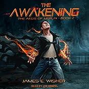The Awakening: Aegis of Merlin, Book 2   James E. Wisher