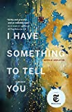 #5: I Have Something to Tell You: A Memoir