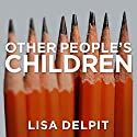 Other People's Children: Cultural Conflict in the Classroom Audiobook by Lisa Delpit Narrated by Lisa Reneé Pitts