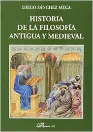 Historia de la filosofia antigua y medieval Colección Textos de Filosofía: Amazon.es: Sánchez Meca, Diego: Libros
