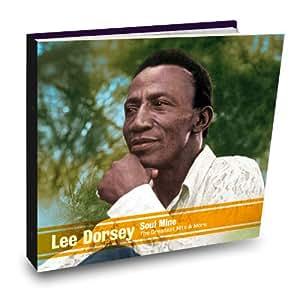 Lee Dorsey Soul Mine Greatest Hits Amp More Amazon Com Music