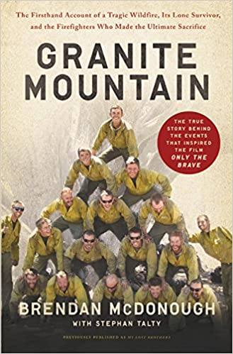 Granite Mountain: The Firsthand Account of a Tragic Wildfire