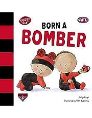 Born a Bomber: Essendon Bombers (Volume 2)