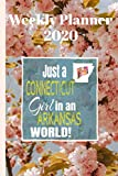 Weekly Planner 2020 Just a Connecticut Girl in an Arkansas World: Weekly Calendar Diary Journal With Dot Grid for a Transplanted Connecticuter