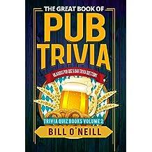 The Great Book of Pub Trivia: Hilarious Pub Quiz & Bar Trivia Questions
