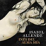 Inés del alma mía [Ines of My Soul] | Isabel Allende