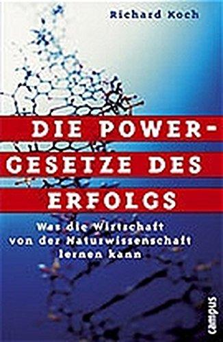 Die Powergesetze des Erfolgs: Was die Wirtschaft von der Naturwissenschaft lernen kann