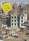 La Maison, la Ville et les Gens par Orhon
