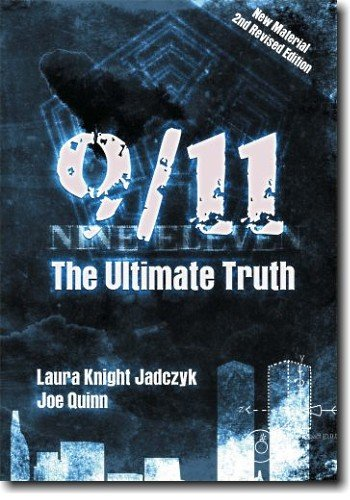 9/11: The Ultimate Truth by [Knight-Jadczyk, Laura, Quinn, Joe, Ogrin, Scott, Sy, Henri]