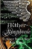 Aethersymphonie: Ein Annabelle Rosenherz Roman (Aetherwelt)