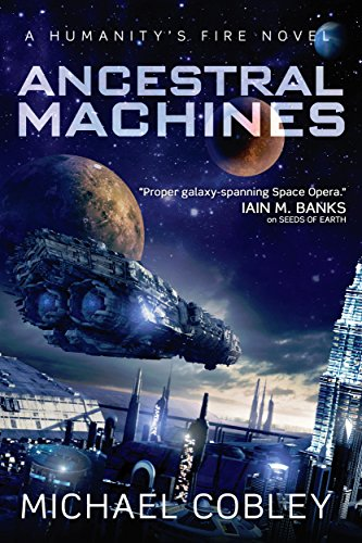 Ancestral Machines (Humanity's Fire, #4) - Michael Cobley