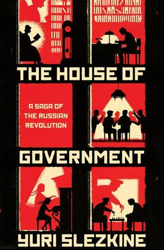 The House of Government: A Saga of the Russian Revolution