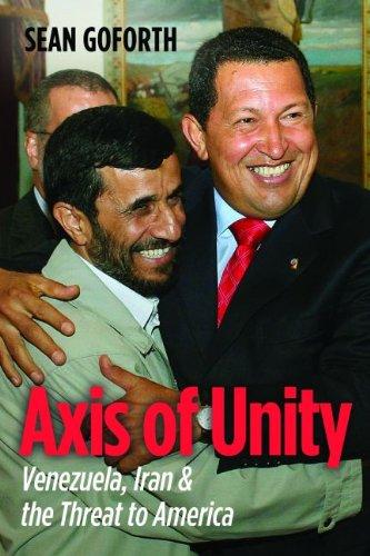 Axis of Unity: Venezuela, Iran & the Threat to America