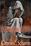 Phantom Bride, Connie C. Scharon, 1491272910