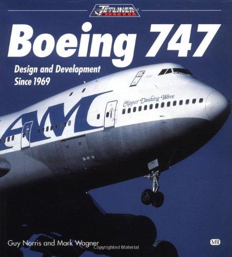 Boeing 747: Design and Development since 1969 (Jetliner History)