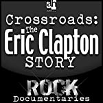 Crossroads: The Eric Clapton Story | Geoffrey Giuliano
