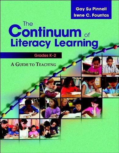 Early Literacy Learning (The Continuum of Literacy Learning, Grades K-2: A Guide to Teaching)