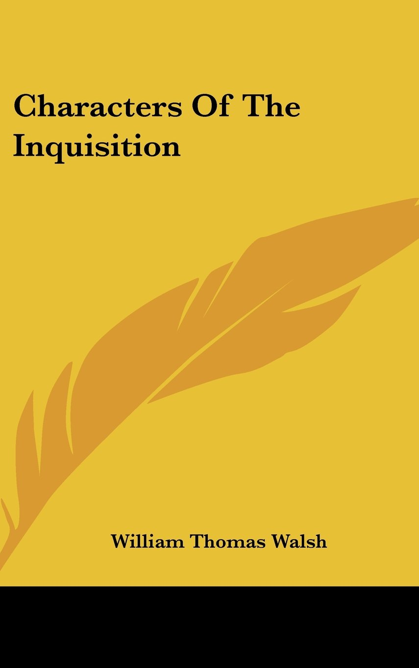 Characters Of The Inquisition by Kessinger Publishing, LLC