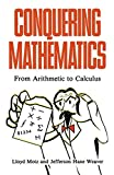 img - for Conquering Mathematics: From Arithmetic to Calculus book / textbook / text book
