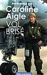 Caroline Aigle : Vol brisé par Merchet