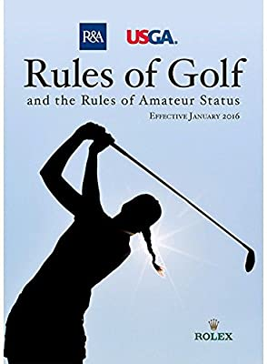 USGA Rules of Golf and the Rules of Amateur Status, January 2016