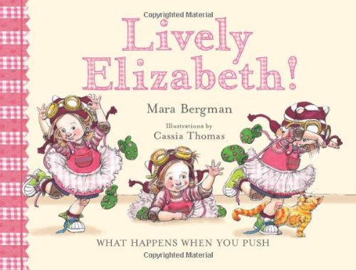 LIVELY ELIZABETH! WHAT HAPPENS WHEN YOU PUSH